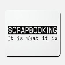 Scrapbooking Is Mousepad