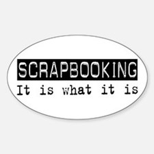 Scrapbooking Is Oval Decal