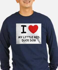 I love MY LITTLE RED DUCK DOG T