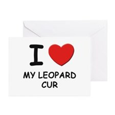I love MY LEOPARD CUR Greeting Cards (Pk of 10)
