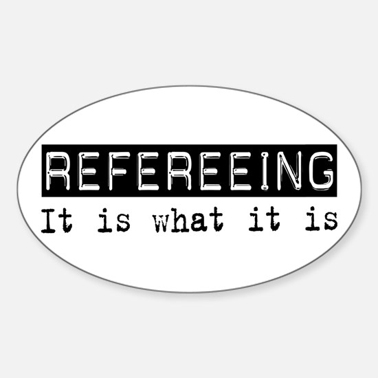 Refereeing Is Oval Decal