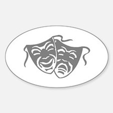 Comedy or Tragedy 7 Oval Decal