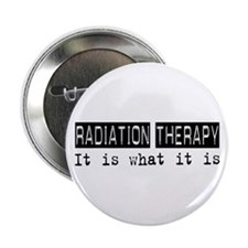 """Radiation Therapy Is 2.25"""" Button"""