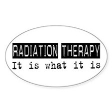 Radiation Therapy Is Oval Decal