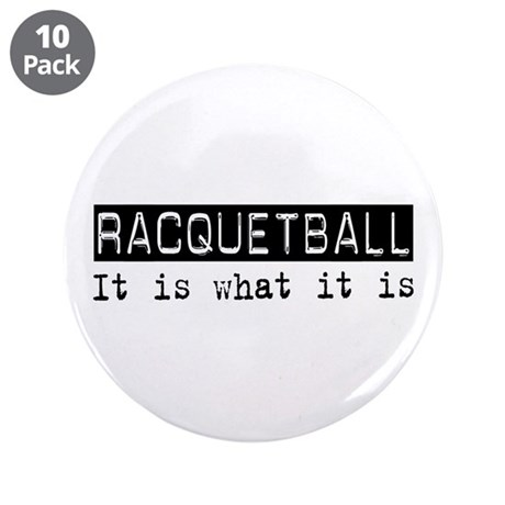 """Racquetball Is 3.5"""" Button (10 pack)"""