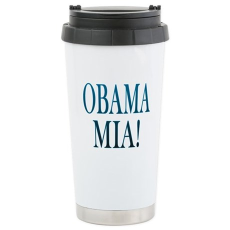 Obama Mia! Stainless Steel Travel Mug
