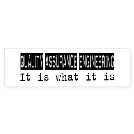 Quality Assurance Engineering Is Bumper Sticker