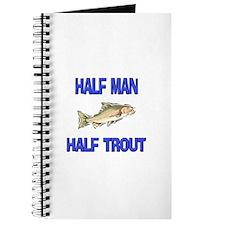 Half Man Half Trout Journal