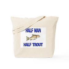 Half Man Half Trout Tote Bag
