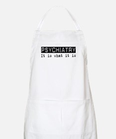Psychiatry Is BBQ Apron