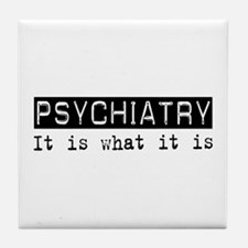 Psychiatry Is Tile Coaster