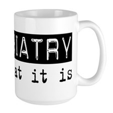 Psychiatry Is Mug