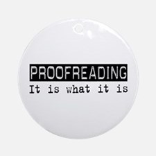 Proofreading Is Ornament (Round)