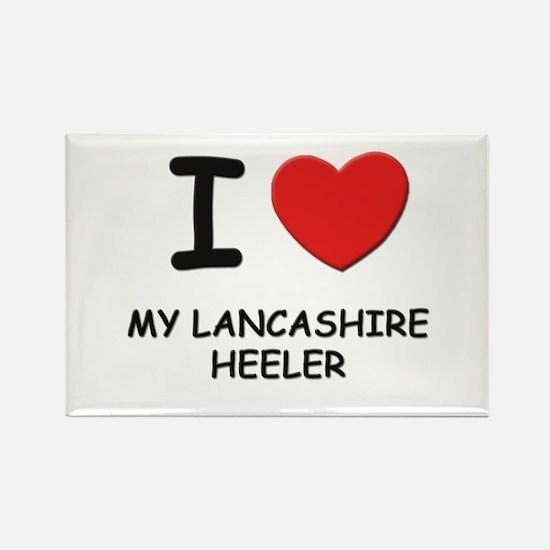 I love MY LANCASHIRE HEELER Rectangle Magnet (10 p