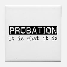 Probation Is Tile Coaster