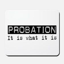 Probation Is Mousepad