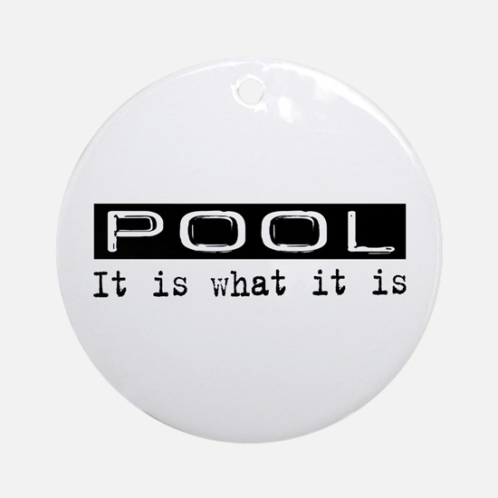 Pool Is Ornament (Round)