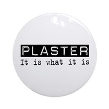 Plaster Is Ornament (Round)