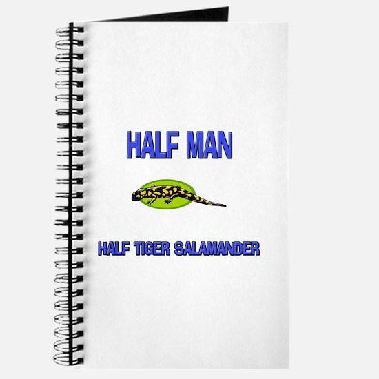 Half Man Half Tiger Salamander Journal