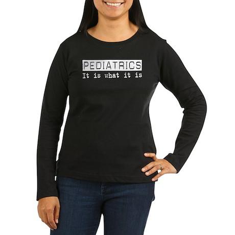 Pediatrics Is Women's Long Sleeve Dark T-Shirt