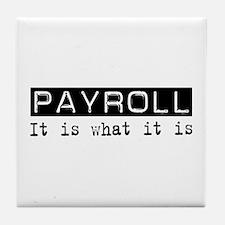 Payroll Is Tile Coaster
