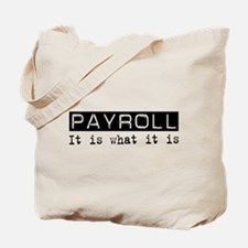 Payroll Is Tote Bag