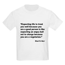 Life Expectations Quote (Front) T-Shirt