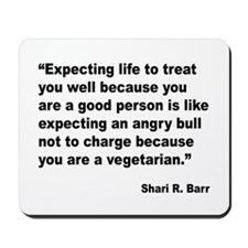 Life Expectations Quote Mousepad