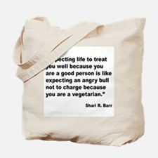 Life Expectations Quote Tote Bag