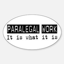 Paralegal Work Is Oval Decal