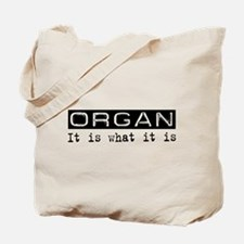 Organ Is Tote Bag