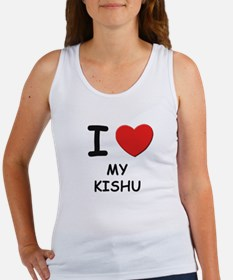 I love MY KISHU Women's Tank Top