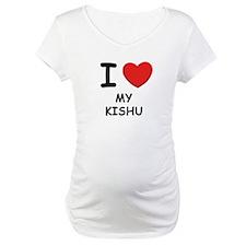 I love MY KISHU Shirt