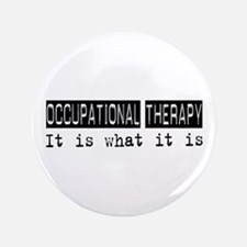 """Occupational Therapy Is 3.5"""" Button"""