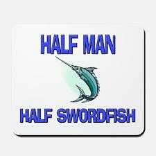 Half Man Half Swordfish Mousepad