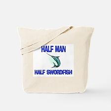 Half Man Half Swordfish Tote Bag