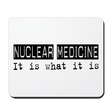 Nuclear Medicine Is Mousepad by ultrawhatitis