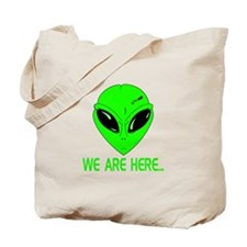 We Are Here... Tote Bag