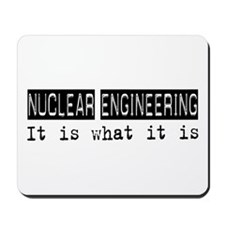Nuclear Engineering Is Mousepad