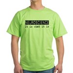Neuroscience Is Green T-Shirt