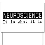 Neuroscience Is Yard Sign