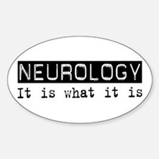 Neurology Is Oval Decal