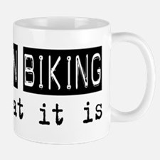 Mountain Biking Is Mug