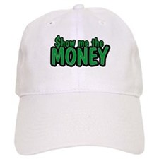 Show Me the Money Baseball Cap