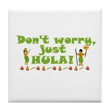 Don't Worry Just Hula 1 Tile Coaster