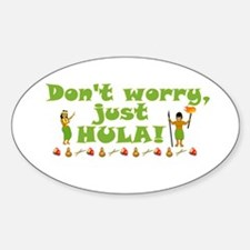Don't Worry Just Hula 1 Decal