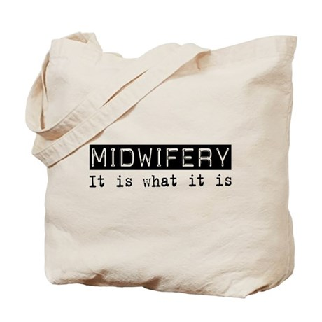 Midwifery Is Tote Bag