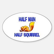 Half Man Half Squirrel Oval Decal