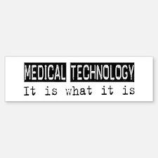 Medical Technology Is Bumper Bumper Bumper Sticker