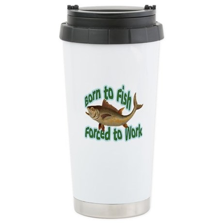 Born to Fish Stainless Steel Travel Mug